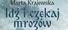 Idz_i_czekaj_mrozow_Marta_Krajewska_okladka